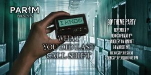 Halloween Party - I know what you did last call shift.